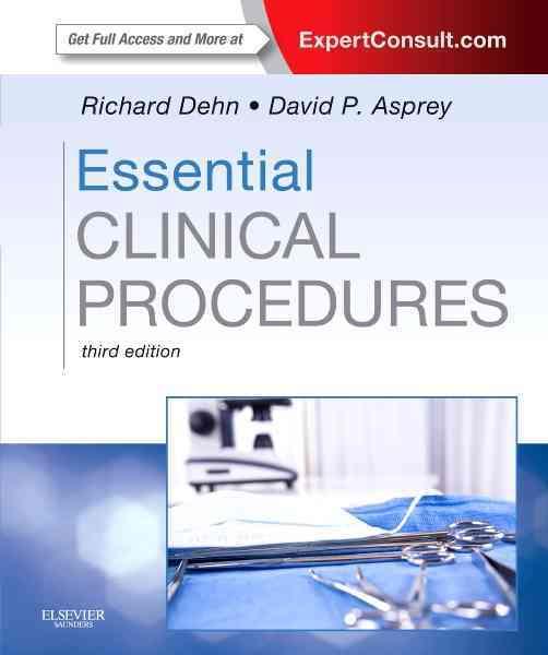 Essential Clinical Procedures By Dehn, Richard W./ Asprey, David P.